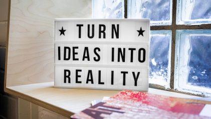 turn ideas into reality
